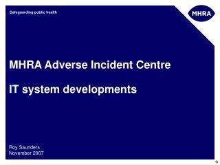MHRA Adverse Incident Centre IT system developments