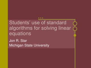 Students' use of standard algorithms for solving linear equations