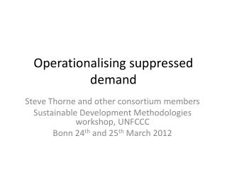 Operationalising suppressed demand
