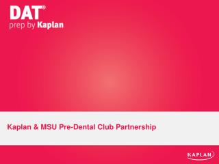 Kaplan & MSU Pre-Dental Club Partnership