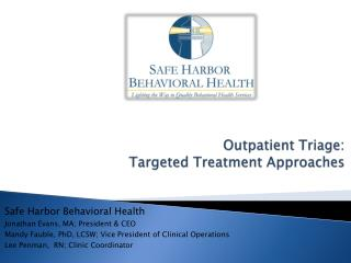Outpatient Triage:  Targeted Treatment Approaches