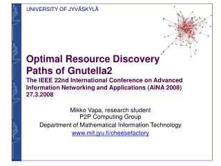 Mikko Vapa, research student P2P Computing Group Department of Mathematical Information Technology