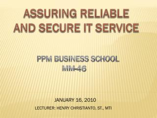 ASSURING RELIABLE AND SECURE IT SERVICE