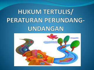 HUKUM TERTULIS/ PERATURAN PERUNDANG-UNDANGAN