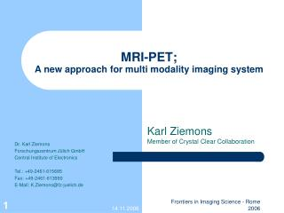 MRI-PET;  A new approach for multi modality imaging system