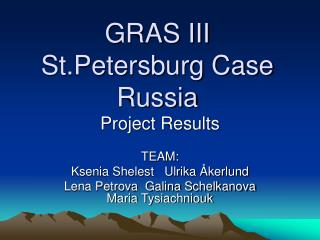 GRAS III St.Petersburg Case  Russia