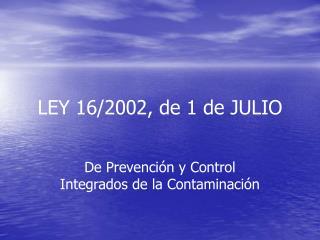 LEY 16/2002, de 1 de JULIO
