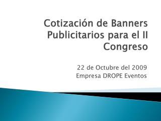 Cotización de Banners Publicitarios para el II Congreso