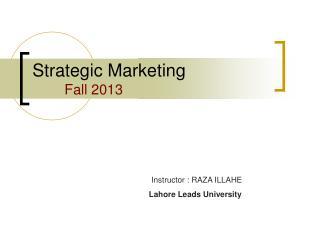 Strategic Marketing  Fall 2013