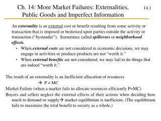 Ch. 14: More Market Failures: Externalities, Public Goods and Imperfect Information