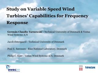 Study on Variable Speed Wind Turbines' Capabilities for Frequency Response