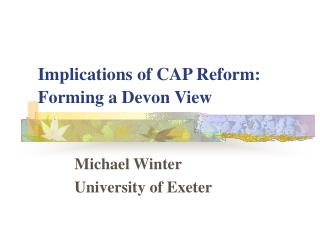 Implications of CAP Reform: Forming a Devon View