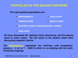 PARTICLES IN THE MAGNETOSPHERE