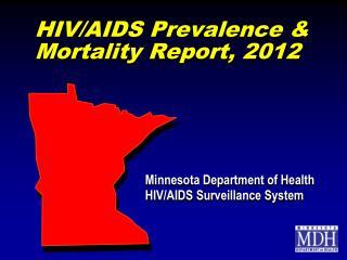 HIV/AIDS Prevalence & Mortality Report, 2012