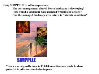 Using SIMPPLLE to address questions: 	Has our management  altered how a landscape is developing?