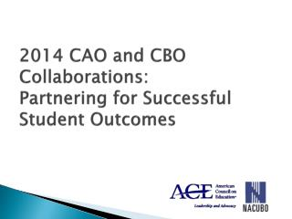 2014 CAO and CBO Collaborations:  Partnering for Successful Student Outcomes