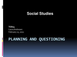 Planning and questioning