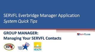 SERVFL Everbridge Manager Application System Quick Tips