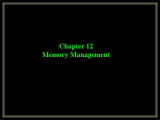 Chapter 12 Memory Management