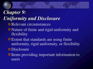 Chapter 9:  Uniformity and Disclosure