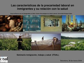 Las características de la precariedad laboral en inmigrantes y su relación con la salud