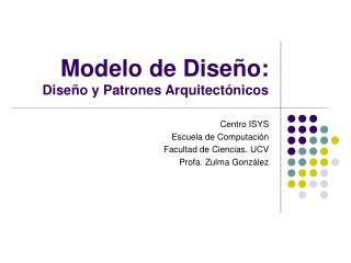 Modelo de Diseño: Diseño y Patrones Arquitectónicos