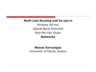 Multi-cost Routing and its use in Wireless Ad-Hoc Optical Burst Switched  Max-Min Fair Share