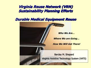 Virginia Reuse Network (VRN) Sustainability Planning Efforts Durable Medical Equipment Reuse