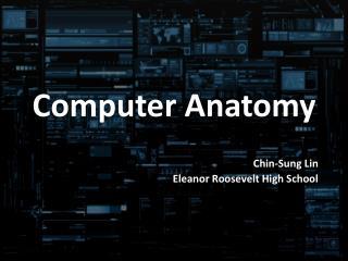 Computer Anatomy