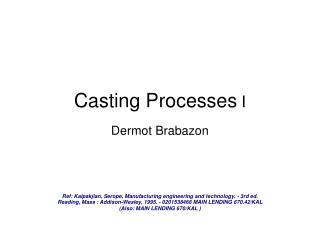 Casting Processes I