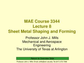 MAE Course 3344 Lecture 8 Sheet Metal Shaping and Forming