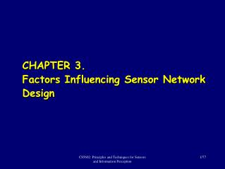 CHAPTER  3. Factors Influencing Sensor Network  Design