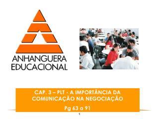 CAP. 3 – PLT - A IMPORTÂNCIA DA COMUNICAÇÃO NA NEGOCIAÇÃO Pg 63 a 91