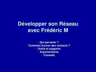 Développer son Réseau avec Frédéric M