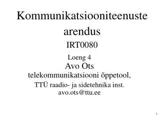 Kommunikatsiooniteenuste arendus IRT0080
