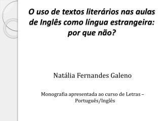 O uso de textos literários nas aulas de Inglês como língua estrangeira: por que não?