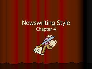 Newswriting Style Chapter 4