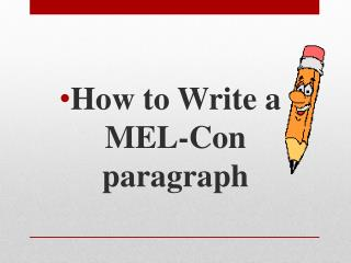How to Write a MEL-Con paragraph