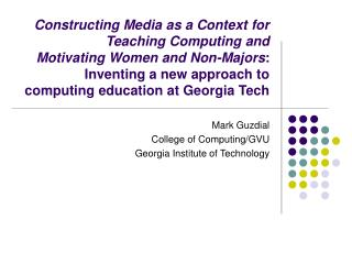 Constructing Media as a Context for Teaching Computing and Motivating Women and Non-Majors:  Inventing a new approach to