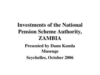 Investments of the National Pension Scheme Authority, ZAMBIA
