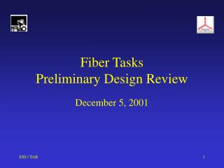 Fiber Tasks  Preliminary Design Review