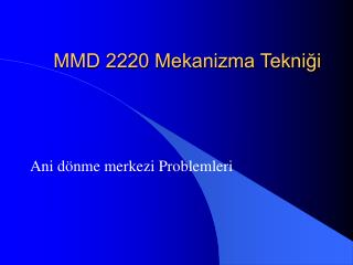 MMD 2220 Mekanizma Tekniği