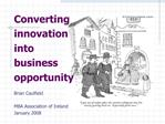 Converting innovation into business opportunity