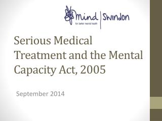 Serious Medical Treatment and the Mental Capacity Act, 2005