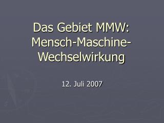 Das Gebiet MMW: Mensch-Maschine-Wechselwirkung