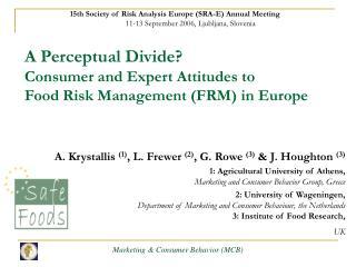 A. Krystallis  (1) , L. Frewer  (2) , G. Rowe  (3)  & J. Houghton  (3)