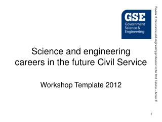 Science and engineering  careers in the future Civil Service