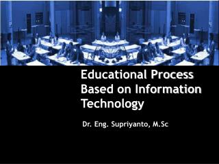 Educational Process Based on Information Technology