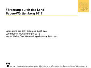 Förderung durch das Land  Baden-Württemberg 2012