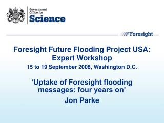 'Uptake of Foresight flooding messages: four years on' Jon Parke